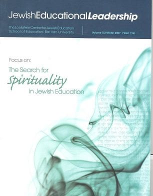 JEL 5-2 winter2007 The Search for Spirituality in Jewish Education